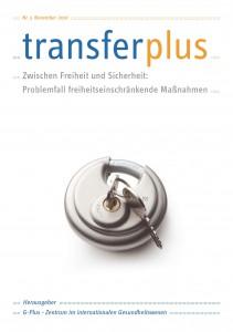 transferplus 3 - Zwischen Freiheit und Sicherheit: Problemfall freiheitseinschränkende Maßnahmen